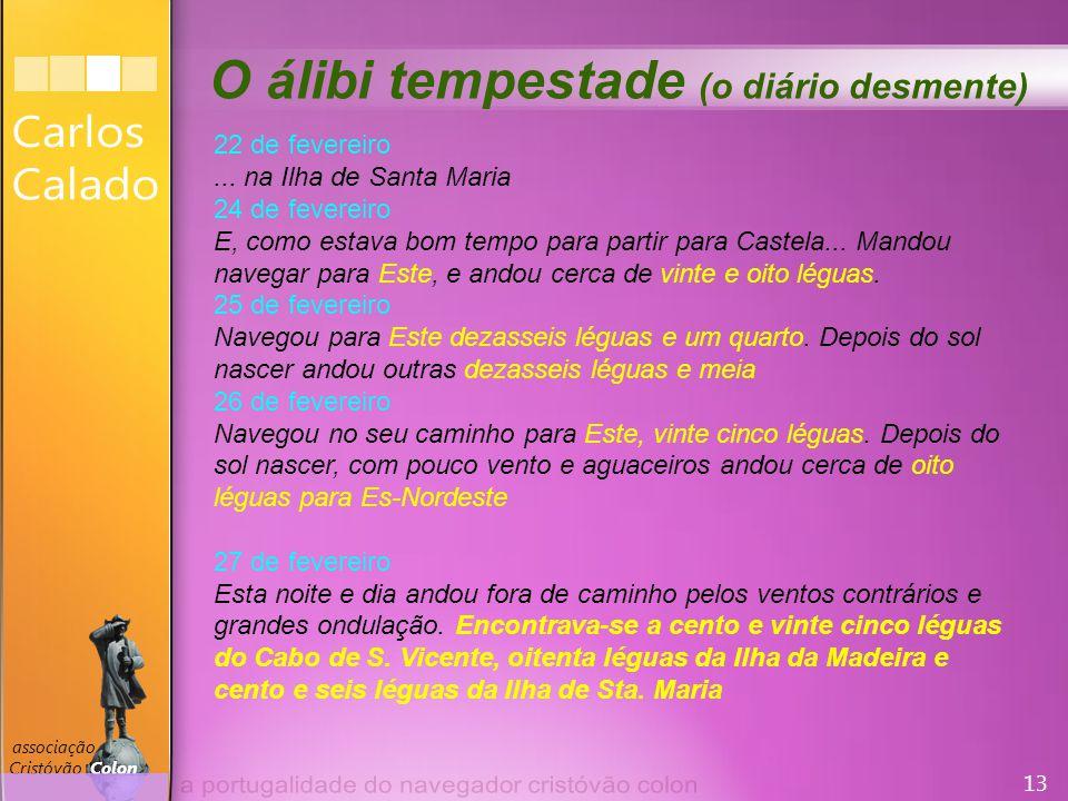 13 associação Cristóvão Colon O álibi tempestade (o diário desmente) 22 de fevereiro...