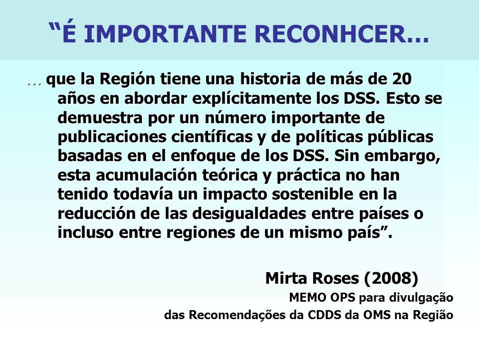 … que la Región tiene una historia de más de 20 años en abordar explícitamente los DSS.