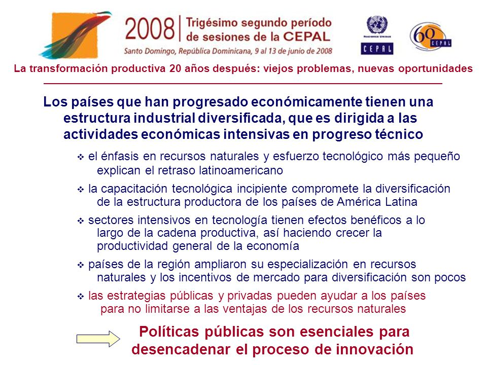 Los países que han progresado económicamente tienen una estructura industrial diversificada, que es dirigida a las actividades económicas intensivas e