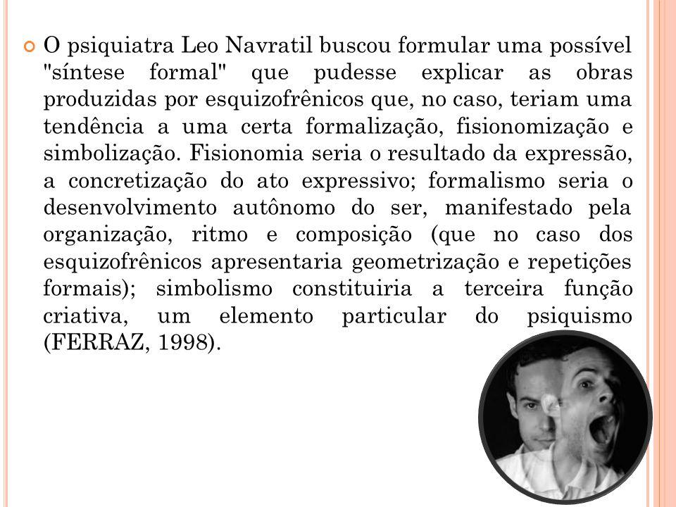 O psiquiatra Leo Navratil buscou formular uma possível
