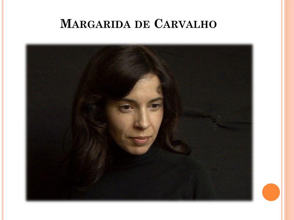 M ARGARIDA DE C ARVALHO