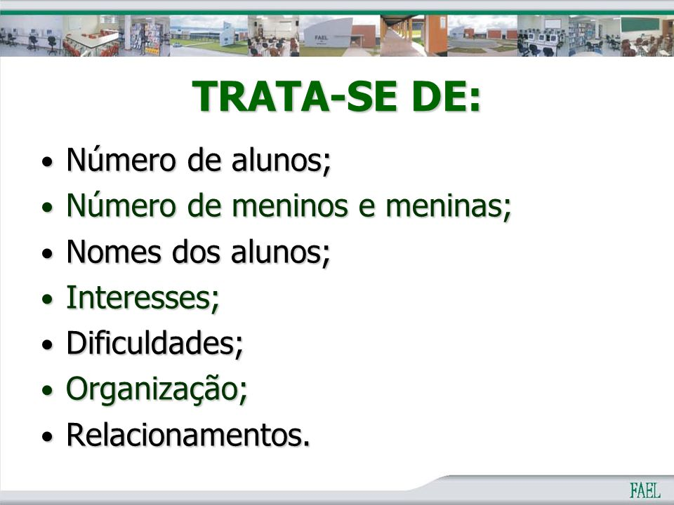 TRATA-SE DE: Número de alunos; Número de alunos; Número de meninos e meninas; Número de meninos e meninas; Nomes dos alunos; Nomes dos alunos; Interes