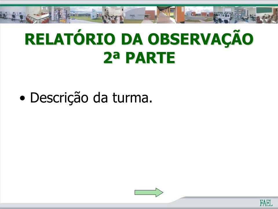 Descrição da turma. RELATÓRIO DA OBSERVAÇÃO 2ª PARTE