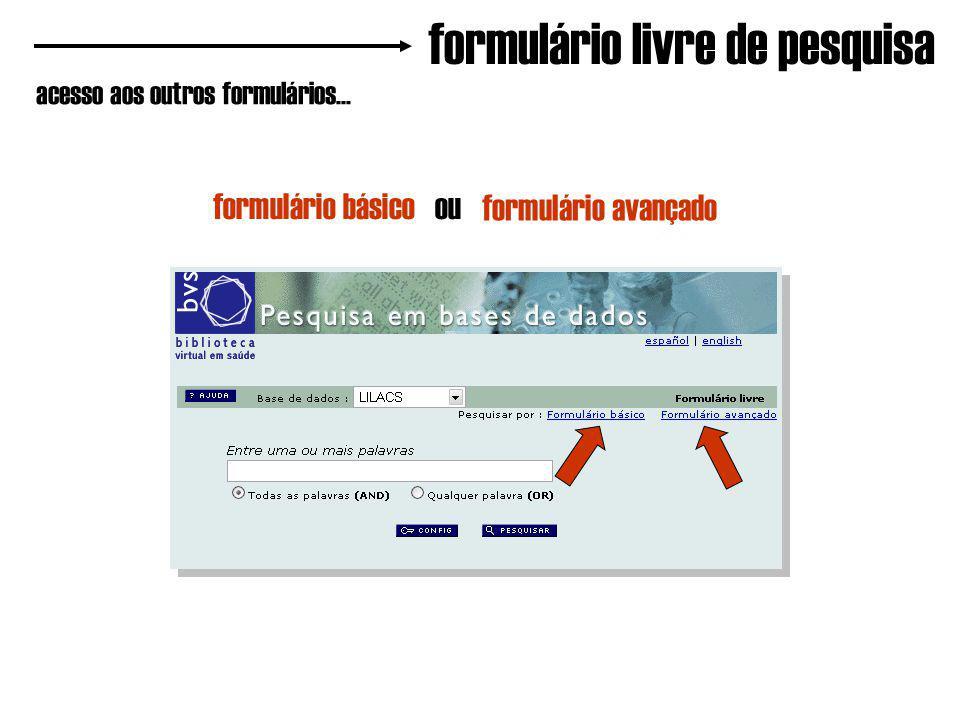 formulário livre de pesquisa acesso aos outros formulários...