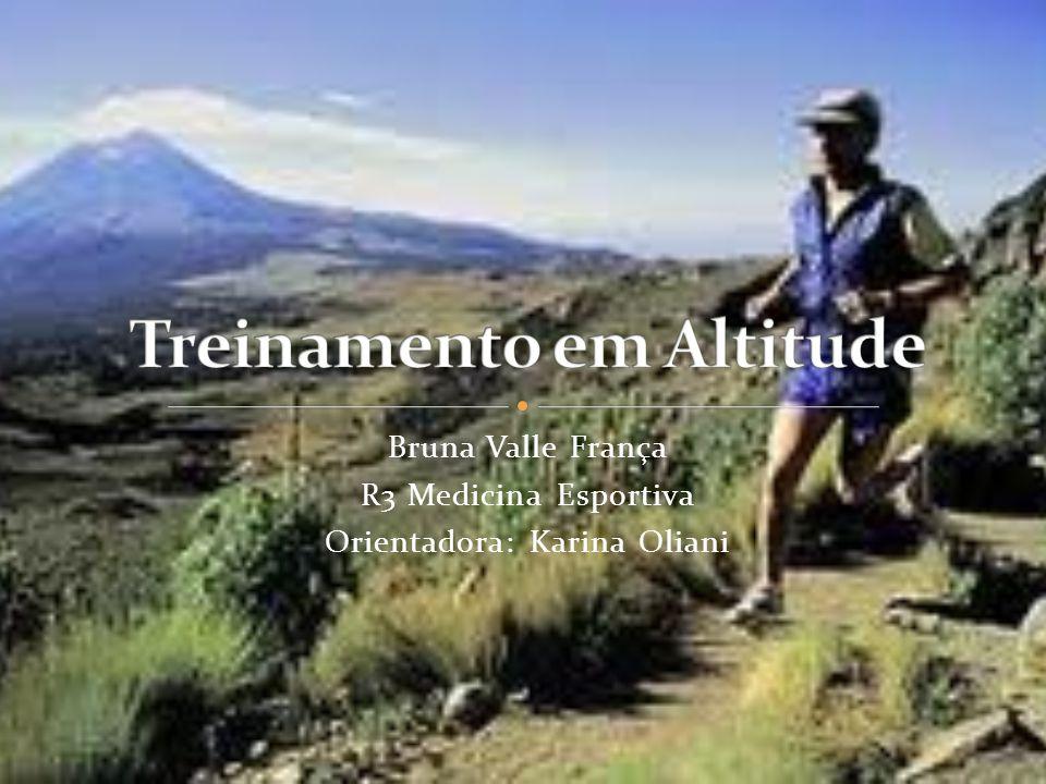 Bruna Valle França R3 Medicina Esportiva Orientadora: Karina Oliani