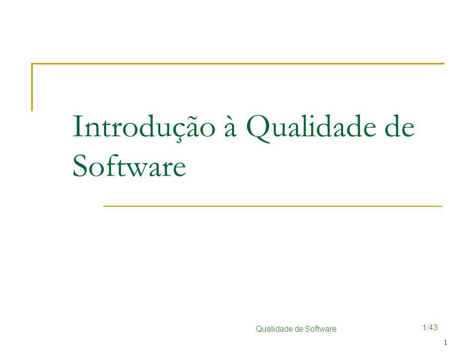 1/43 Qualidade de Software 1 Introdução à Qualidade de Software