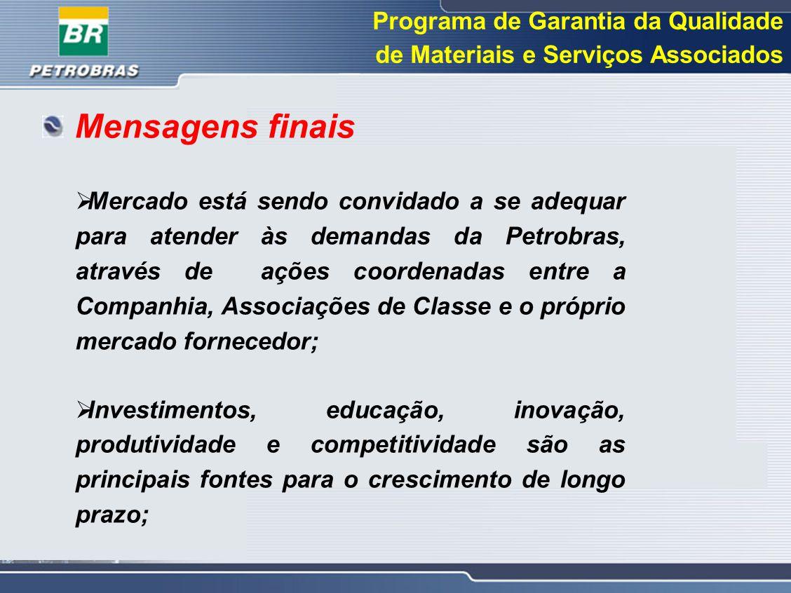 Programa de Garantia da Qualidade de Materiais e Serviços Associados  Mercado está sendo convidado a se adequar para atender às demandas da Petrobras