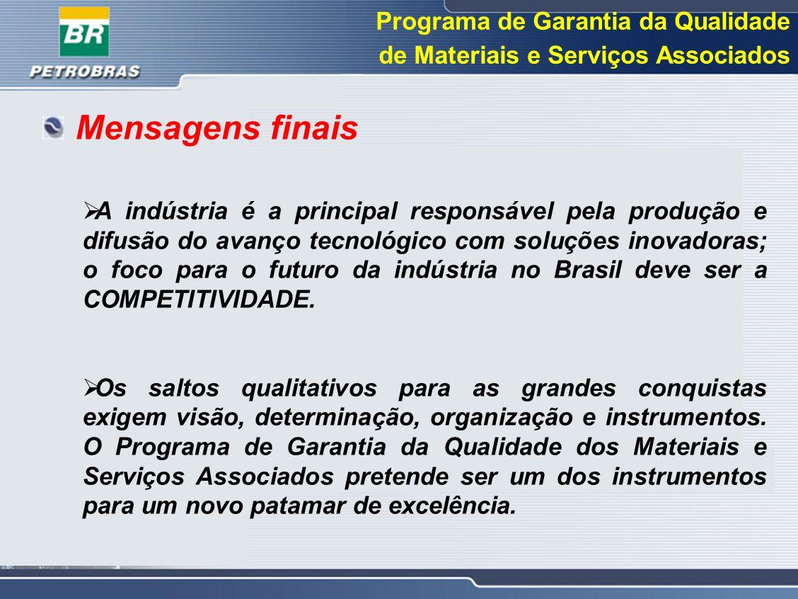 Programa de Garantia da Qualidade de Materiais e Serviços Associados  A indústria é a principal responsável pela produção e difusão do avanço tecnoló