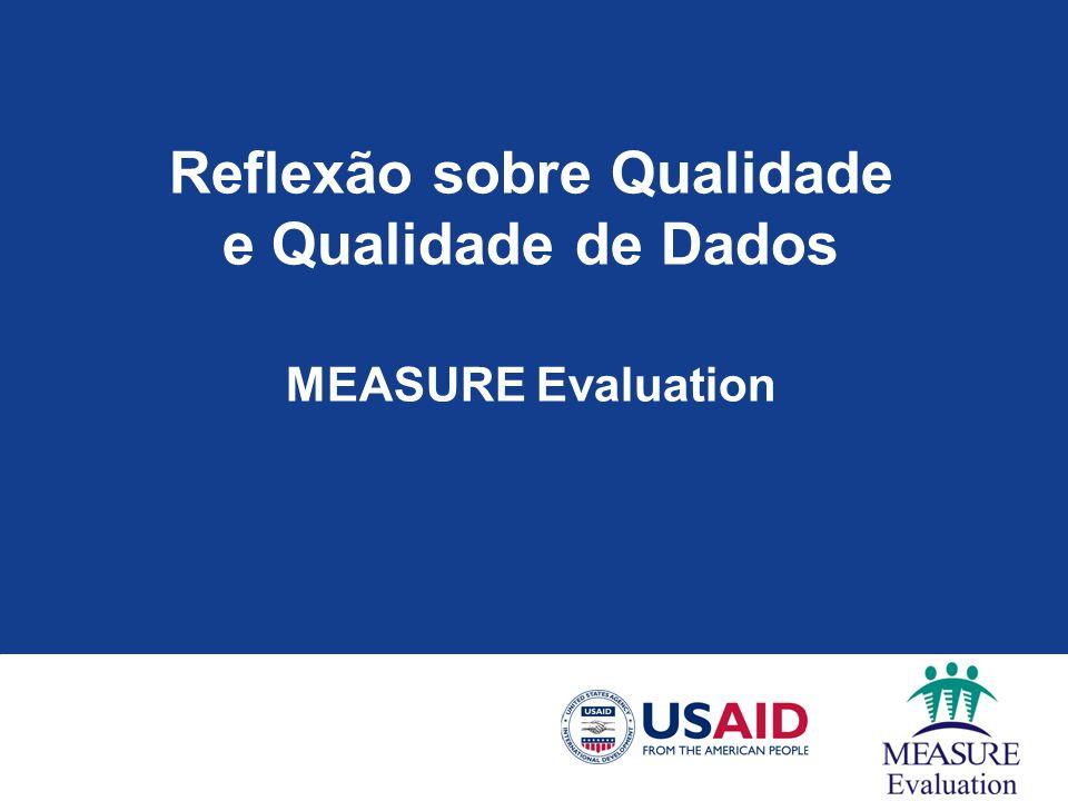Reflexão sobre Qualidade e Qualidade de Dados MEASURE Evaluation