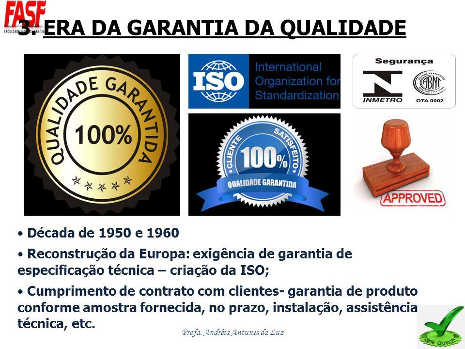 3. ERA DA GARANTIA DA QUALIDADE Década de 1950 e 1960 Reconstrução da Europa: exigência de garantia de especificação técnica – criação da ISO; Cumprim