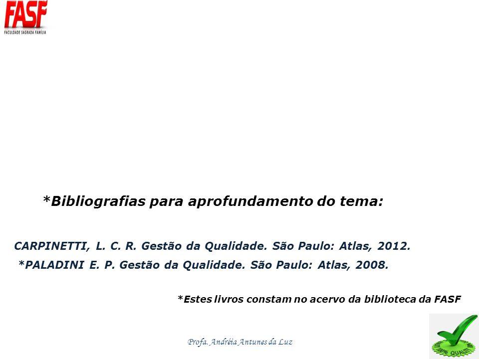 *Bibliografias para aprofundamento do tema: CARPINETTI, L.