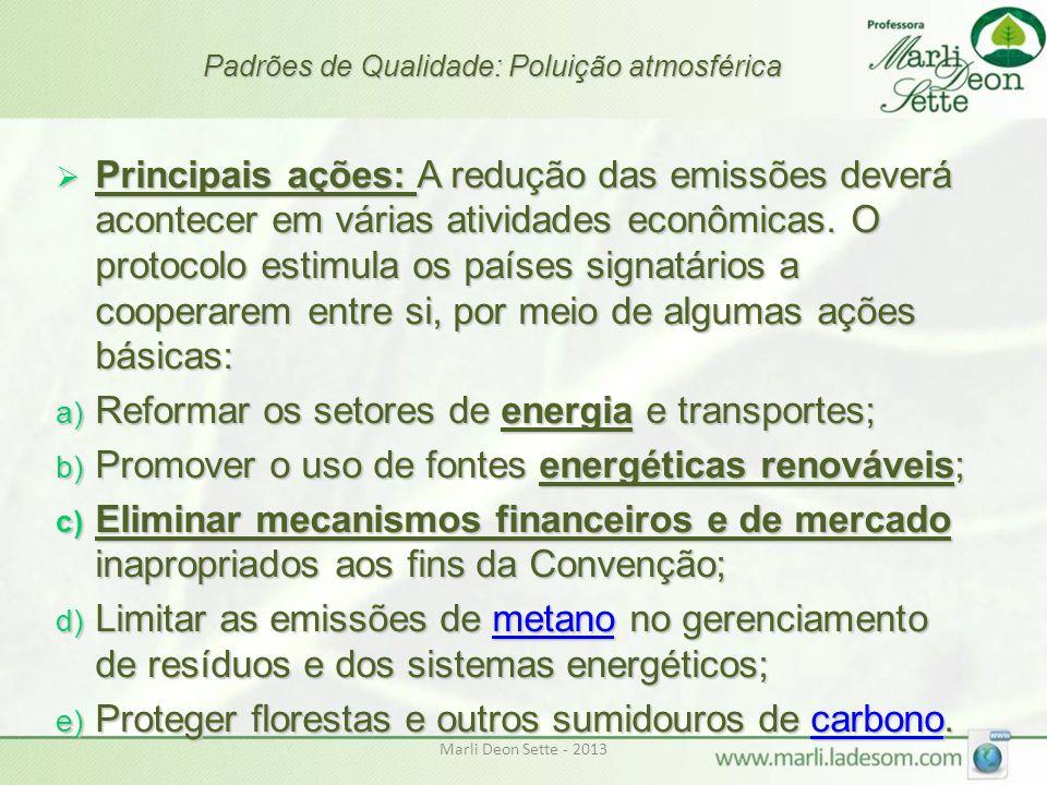Marli Deon Sette - 2013 Padrões de Qualidade: Poluição atmosférica  Principais ações: A redução das emissões deverá acontecer em várias atividades ec