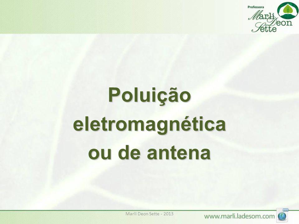 Marli Deon Sette - 2013 Poluiçãoeletromagnética ou de antena