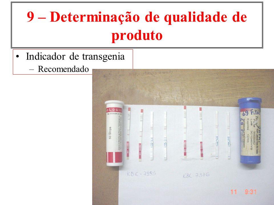 9 – Determinação de qualidade de produto Indicador de transgenia –Recomendado