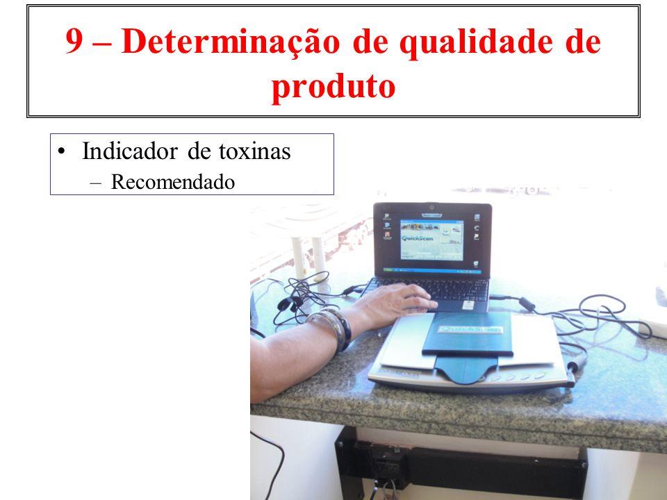 9 – Determinação de qualidade de produto Indicador de toxinas –Recomendado