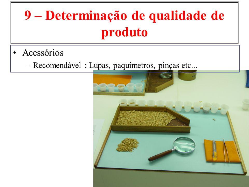 9 – Determinação de qualidade de produto Acessórios –Recomendável : Lupas, paquímetros, pinças etc...