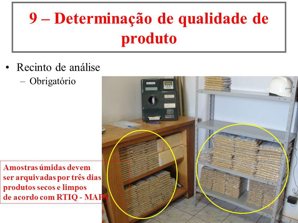 9 – Determinação de qualidade de produto Recinto de análise –Obrigatório Amostras úmidas devem ser arquivadas por três dias produtos secos e limpos de