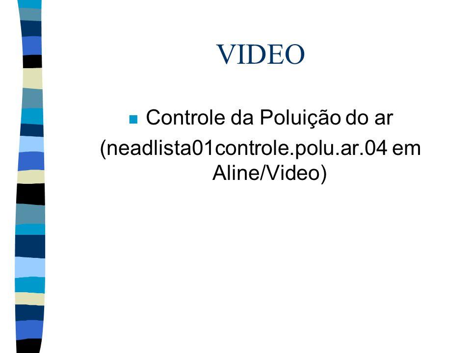 VIDEO n Controle da Poluição do ar (neadlista01controle.polu.ar.04 em Aline/Video)