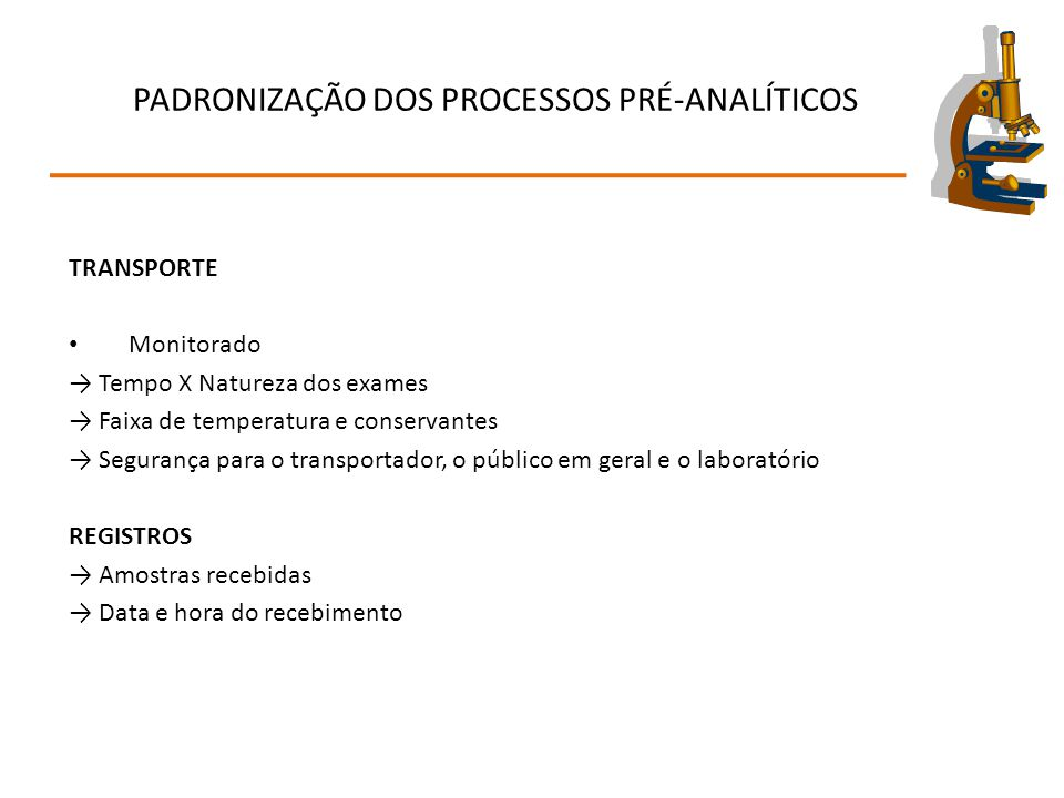 PADRONIZAÇÃO DOS PROCESSOS PRÉ-ANALÍTICOS AMOSTRAS → Critérios de aceitação de amostras Ex.