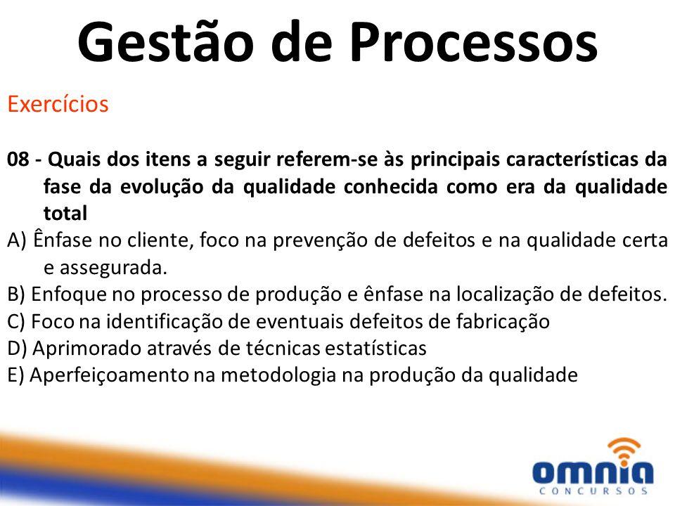 Exercícios 08 - Quais dos itens a seguir referem-se às principais características da fase da evolução da qualidade conhecida como era da qualidade tot