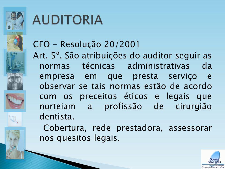CFO - Resolução 20/2001 Art. 5º. São atribuições do auditor seguir as normas técnicas administrativas da empresa em que presta serviço e observar se t