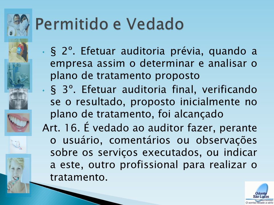§ 2º. Efetuar auditoria prévia, quando a empresa assim o determinar e analisar o plano de tratamento proposto § 3º. Efetuar auditoria final, verifican