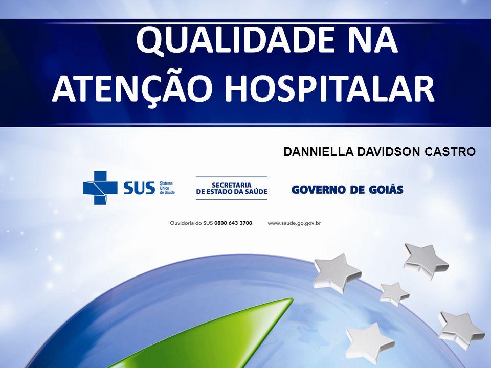 QUALIDADE NA ATENÇÃO HOSPITALAR DANNIELLA DAVIDSON CASTRO