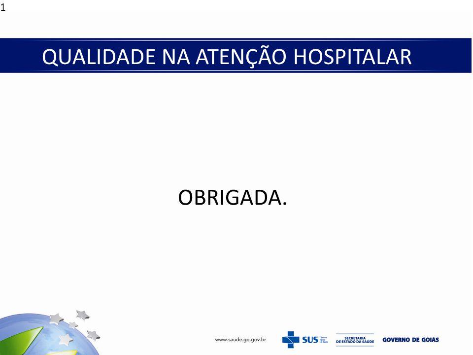 11/1/201511/1/201511/1/201511/1/201511/1/201511/1/201511/1/201511/1/201511/1/2015 OBRIGADA. QUALIDADE NA ATENÇÃO HOSPITALAR