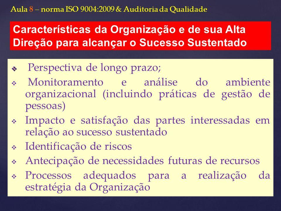   Perspectiva de longo prazo;   Monitoramento e análise do ambiente organizacional (incluindo práticas de gestão de pessoas)   Impacto e satisfa