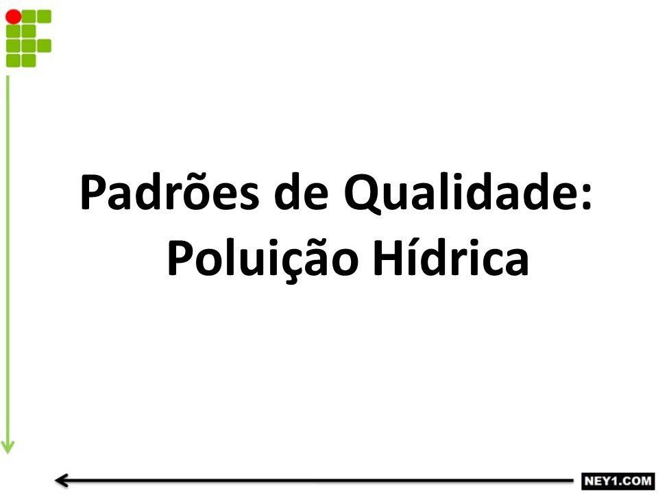 Padrões de Qualidade: Poluição Hídrica