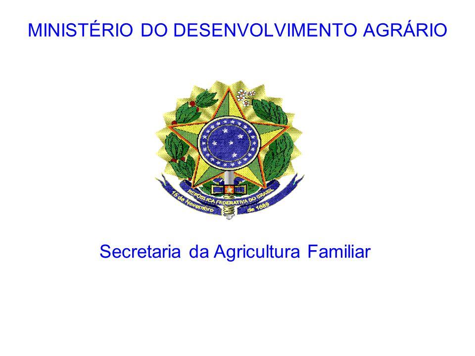 Secretaria da Agricultura Familiar MINISTÉRIO DO DESENVOLVIMENTO AGRÁRIO