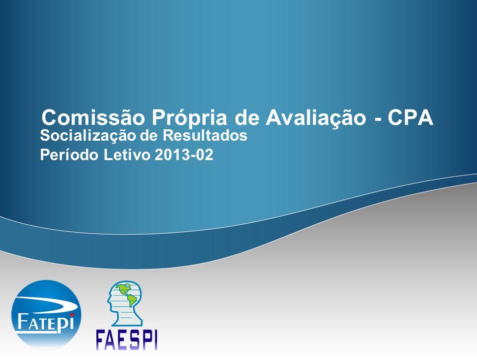 Comissão Própria de Avaliação - CPA Socialização de Resultados Período Letivo 2013-02