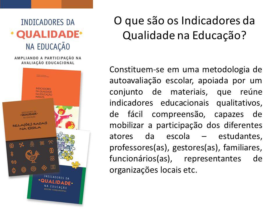 O que são os Indicadores da Qualidade na Educação? Constituem-se em uma metodologia de autoavaliação escolar, apoiada por um conjunto de materiais, qu