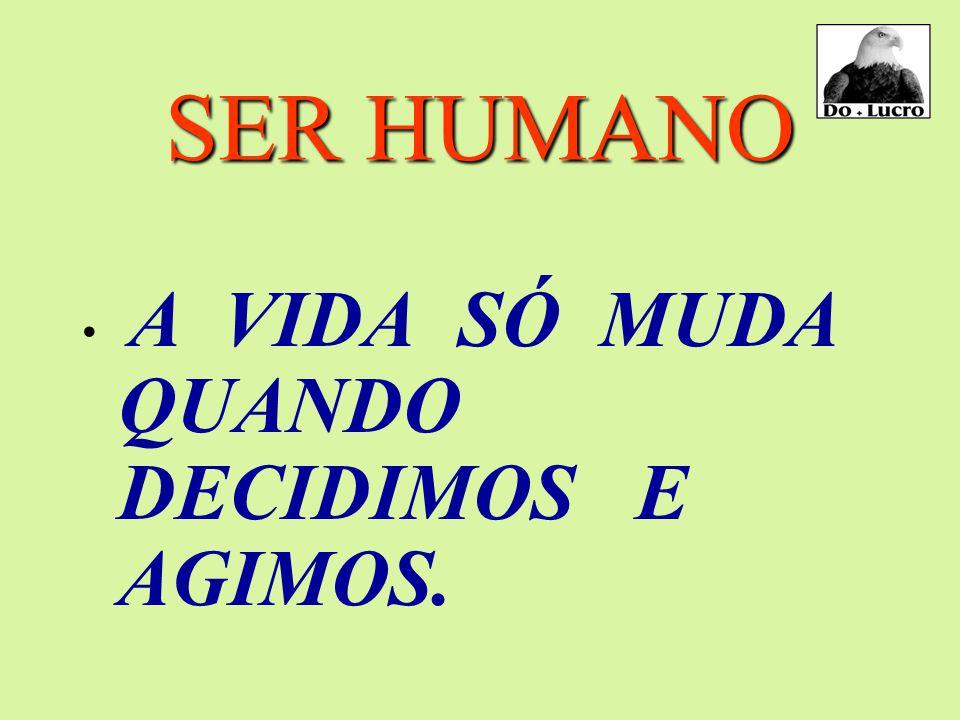 """SER HUMANO CONVIVEMOS COM PESSOAS DE PENSAMENTOS E ATITUDES NEGADORAS """" 1 EXEMPLO VALE MAIS QUE MIL PALAVRAS"""". """"FAÇA O QUE EU...FAÇO"""" !"""