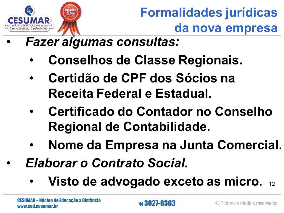 12 Fazer algumas consultas: Conselhos de Classe Regionais. Certidão de CPF dos Sócios na Receita Federal e Estadual. Certificado do Contador no Consel