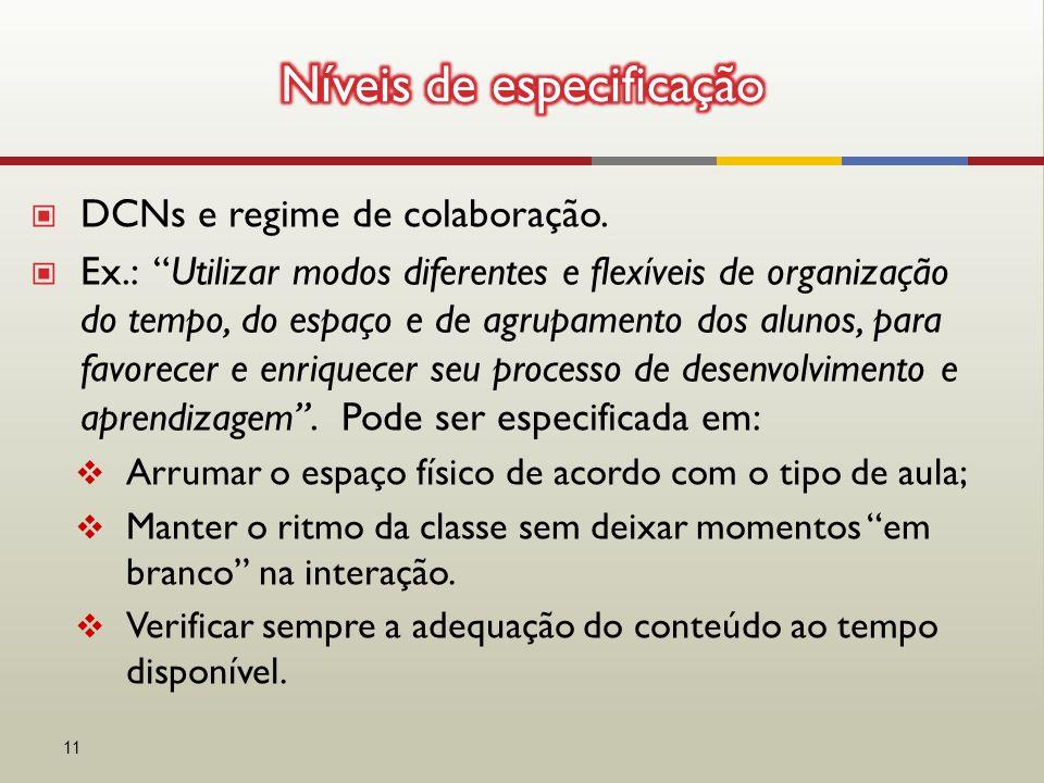 """▣ DCNs e regime de colaboração. ▣ Ex.: """"Utilizar modos diferentes e flexíveis de organização do tempo, do espaço e de agrupamento dos alunos, para fav"""