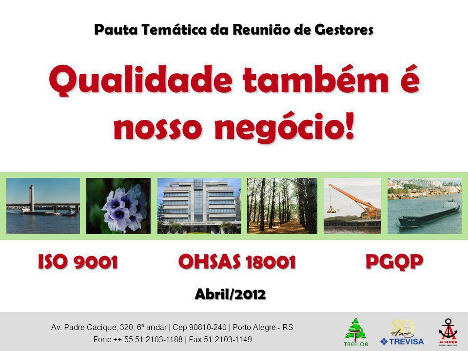 Av. Padre Cacique, 320, 6º andar   Cep 90810-240   Porto Alegre - RS Fone ++ 55 51 2103-1188   Fax 51 2103-1149 Pauta Temática da Reunião de Gestores