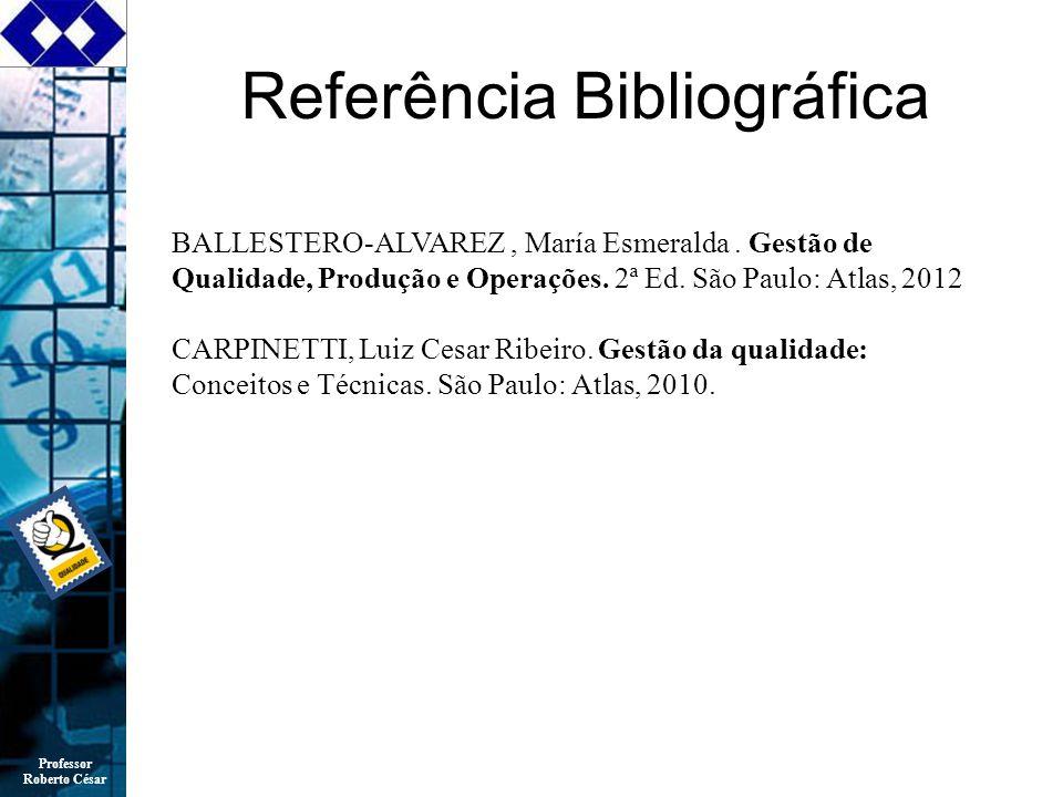 Professor Roberto César Referência Bibliográfica BALLESTERO-ALVAREZ, María Esmeralda.