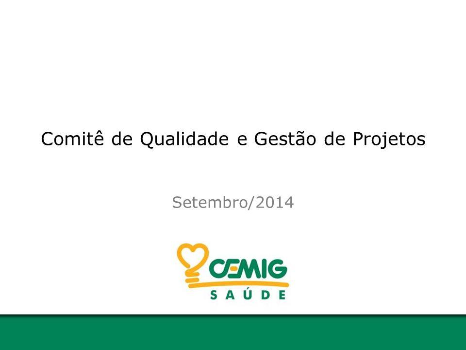 Comitê de Qualidade e Gestão de Projetos Setembro/2014