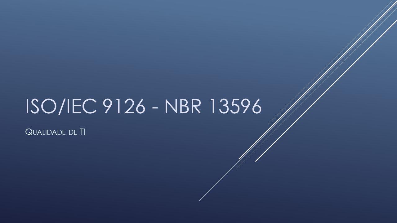 ISO/IEC 9126 - NBR 13596 Q UALIDADE DE TI