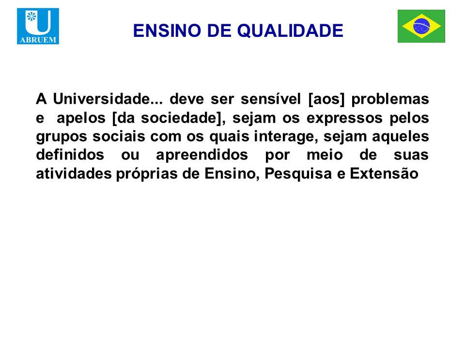 ENSINO DE QUALIDADE A Universidade...