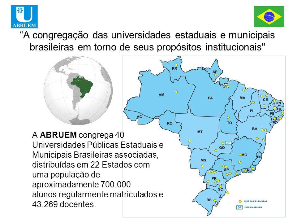 A congregação das universidades estaduais e municipais brasileiras em torno de seus propósitos institucionais A ABRUEM congrega 40 Universidades Públicas Estaduais e Municipais Brasileiras associadas, distribuídas em 22 Estados com uma população de aproximadamente 700.000 alunos regularmente matriculados e 43.269 docentes.