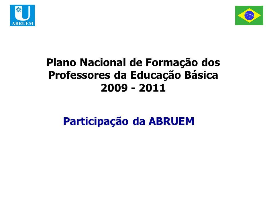 ABRUEM Plano Nacional de Formação dos Professores da Educação Básica 2009 - 2011 Participação da ABRUEM