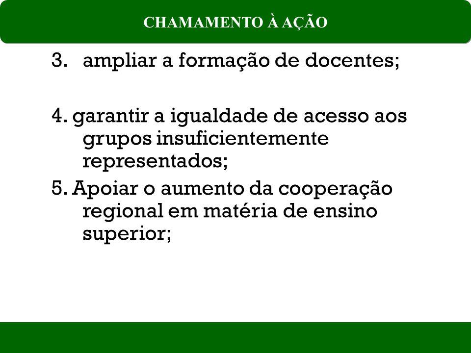3.ampliar a formação de docentes; 4.
