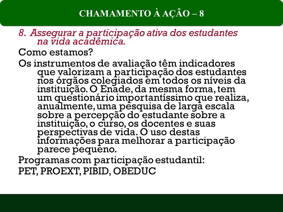 8.Assegurar a participação ativa dos estudantes na vida acadêmica.