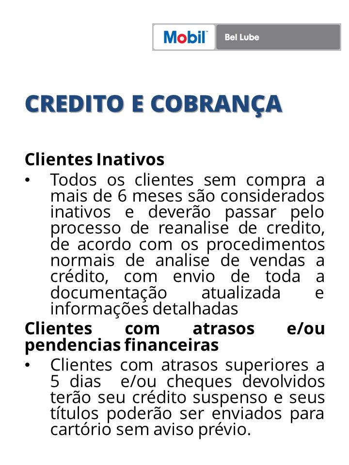 CREDITO E COBRANÇA Clientes Inativos Todos os clientes sem compra a mais de 6 meses são considerados inativos e deverão passar pelo processo de reanal