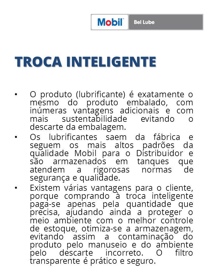 TROCA INTELIGENTE O produto (lubrificante) é exatamente o mesmo do produto embalado, com inúmeras vantagens adicionais e com mais sustentabilidade evi