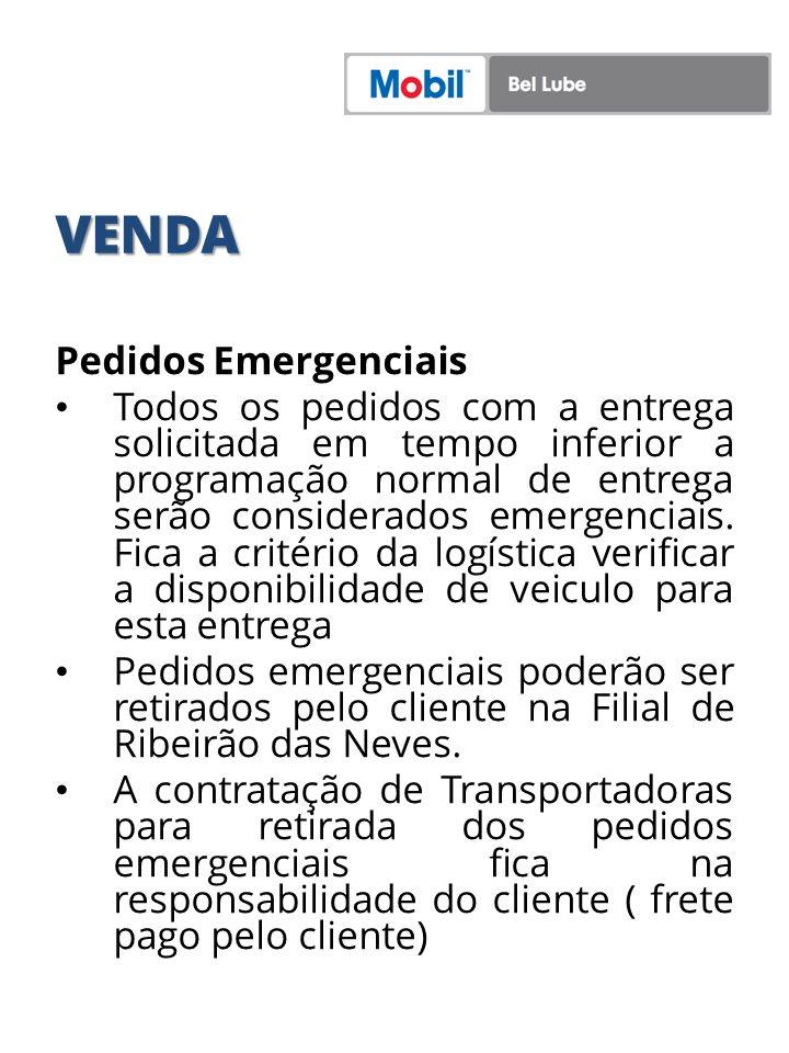 VENDA Pedidos Emergenciais Todos os pedidos com a entrega solicitada em tempo inferior a programação normal de entrega serão considerados emergenciais