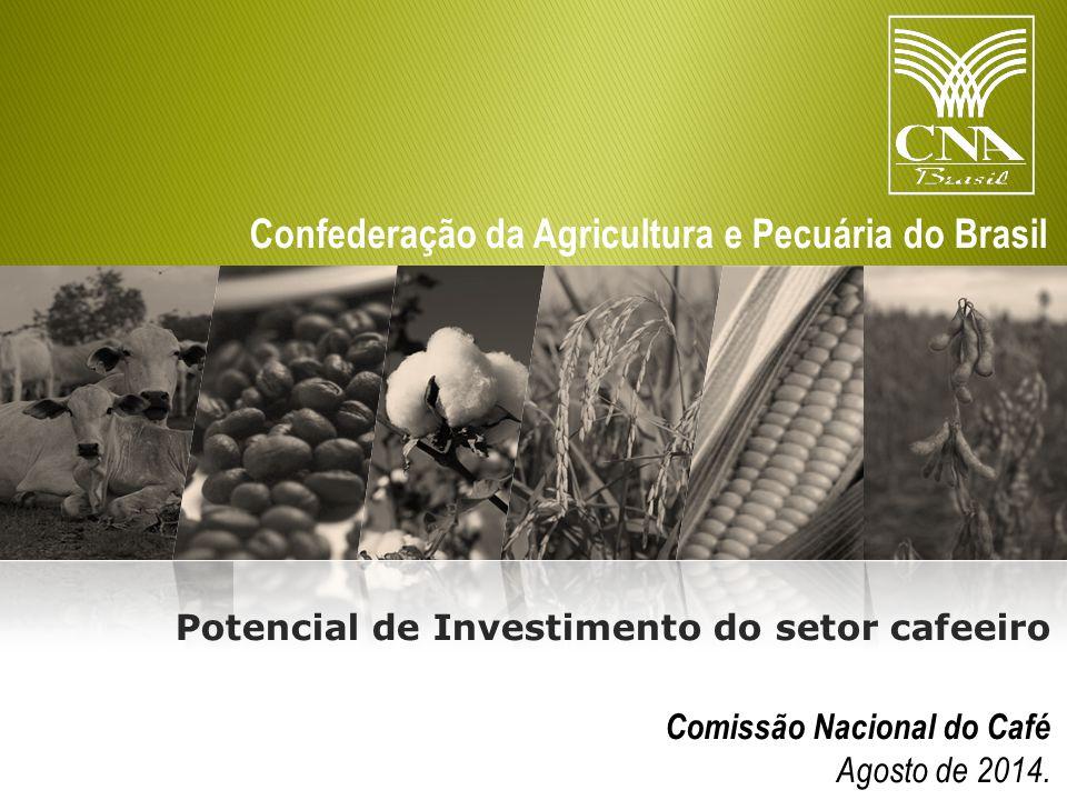 Confederação da Agricultura e Pecuária do Brasil Comissão Nacional do Café Agosto de 2014.