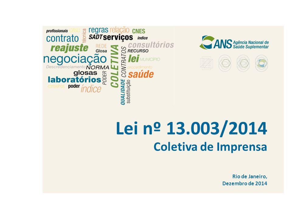 Lei nº 13.003/2014 Coletiva de Imprensa Rio de Janeiro, Dezembro de 2014